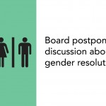 Board postpones <br /> discussion about gender resolution